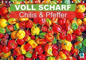 Voll scharf: Chilis und Pfeffer (Tischkalender 2018 DIN A5 quer) von CALVENDO,  k.A.