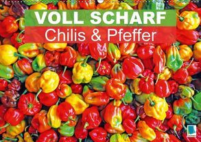 Voll scharf: Chilis und Pfeffer (Wandkalender 2018 DIN A2 quer) von CALVENDO,  k.A.