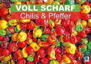 Voll scharf: Chilis und Pfeffer (Wandkalender 2018 DIN A3 quer) von CALVENDO,  k.A.