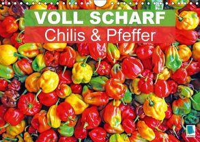 Voll scharf: Chilis und Pfeffer (Wandkalender 2018 DIN A4 quer) von CALVENDO,  k.A.