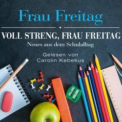 Voll streng, Frau Freitag von Freitag,  Frau, Kebekus,  Carolin