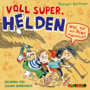 Voll super, Helden (2) von Bertram,  Rüdiger, Horeyseck,  Julian