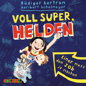 Voll super, Helden (1) von Bertram,  Rüdiger, Horeyseck,  Julian