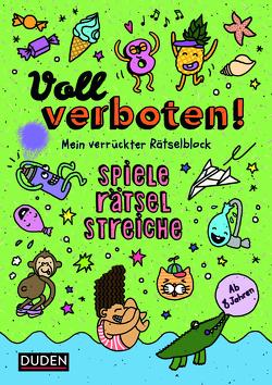 Voll verboten! Mein verrückter Rätselblock 3 – Ab 8 Jahren von Dudenredaktion, Heger,  Judith, Sust,  Angelika