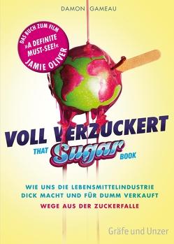 Voll verzuckert – That Sugar Book von Gameau,  Damon