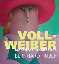 Voll-Weiber. Monströse Schönheiten von Bueb,  Bernhard, Feucht,  Stefan, Frommer,  Heike, Huber,  Bernhard, Mess,  Ilja, Schwier,  Marcus, Woelfle,  Lothar