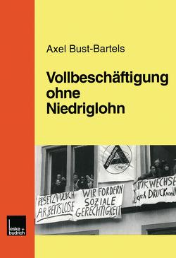 Vollbeschäftigung ohne Niedriglohn von Bust-Bartels,  Axel
