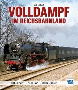 Volldampf im Reichsbahnland von Endisch,  Dirk