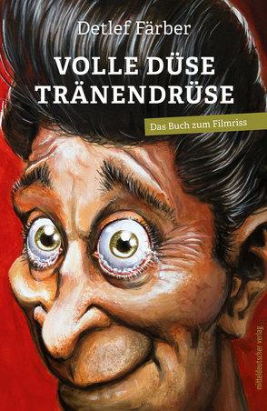 Volle Düse Tränendüse von Färber,  Detlef, Leibe,  Thomas