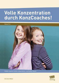 Volle Konzentration durch KonzCoaches! (Sek) von Weber,  Christine