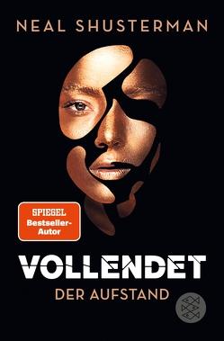 Vollendet – Der Aufstand von Emmert,  Anne, Mihr,  Ute, Shusterman,  Neal