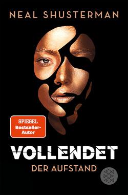 Vollendet – Der Aufstand (Band 2) von Emmert,  Anne, Mihr,  Ute, Shusterman,  Neal
