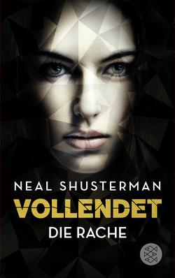 Vollendet – Die Rache (Band 3) von Emmert,  Anne, Mihr,  Ute, Shusterman,  Neal