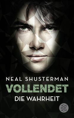 Vollendet – Die Wahrheit (Band 4) von Emmert,  Anne, Shusterman,  Neal
