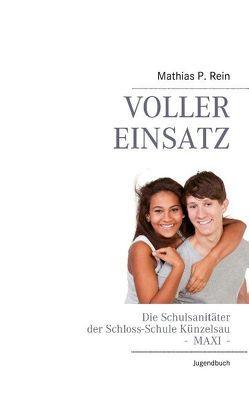 Voller Einsatz – MAXI von Rein,  Mathias P.