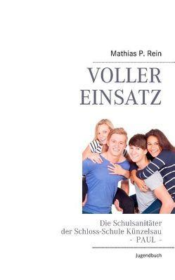 Voller Einsatz – PAUL von Rein,  Mathias P.