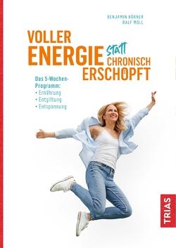 Voller Energie statt chronisch erschöpft von Börner,  Benjamin, Moll,  Ralf