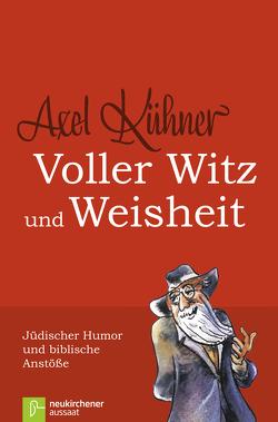 Voller Witz und Weisheit von Kühner,  Axel, Mir,  Vladimir