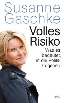 Volles Risiko von Gaschke,  Susanne
