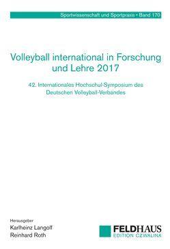 Volleyball international in Forschung und Lehre 2017 von Langolf,  Karlheinz, Roth,  Reinhard