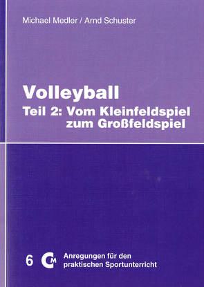 Volleyball – Teil 2 von Medler,  Michael, Schuster,  Arnd