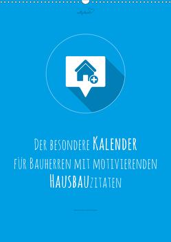 vollgeherzt: Der besondere Kalender für Bauherren mit motivierenden Hausbauzitaten (Wandkalender 2021 DIN A2 hoch) von Vollgeherzt,  Leo