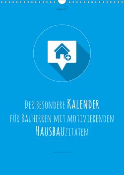 vollgeherzt: Der besondere Kalender für Bauherren mit motivierenden Hausbauzitaten (Wandkalender 2021 DIN A3 hoch) von Vollgeherzt,  Leo