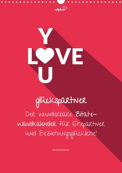 vollgeherzt: glückspartner – Der wunderbare Zitate-Wandkalender für Ehepartner und Beziehungsglückliche! (Wandkalender 2021 DIN A3 hoch) von Vollgeherzt,  Leo