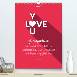 vollgeherzt: glückspartner – Der wunderbare Zitate-Wandkalender für Ehepartner und Beziehungsglückliche! (Premium, hochwertiger DIN A2 Wandkalender 2020, Kunstdruck in Hochglanz) von Vollgeherzt,  Leo