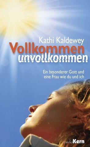 Vollkommen unvollkommen von Kaldewey,  Kathi
