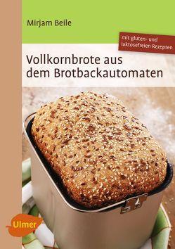 Vollkornbrote aus dem Brotbackautomaten von Beile,  Mirjam