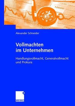 Vollmachten im Unternehmen von Schneider,  Alexander
