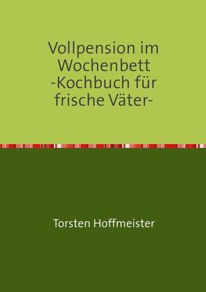 Vollpension im Wochenbett von Hoffmeister,  Torsten