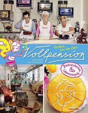 Vollpension – Kuchen von der Oma von Mühl,  Martin, Preinerstorfer,  Julia