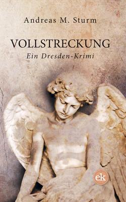 Vollstreckung von Sturm,  Andreas M.