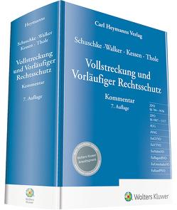 Vollstreckung und Vorläufiger Rechtsschutz von Kessen, Schuschke,  Winfried, Thole, Walker,  Wolf-Dietrich