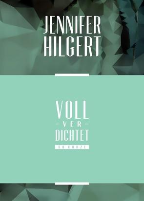 VollVerdichtet – 66 Kurze von Hilgert,  Jennifer