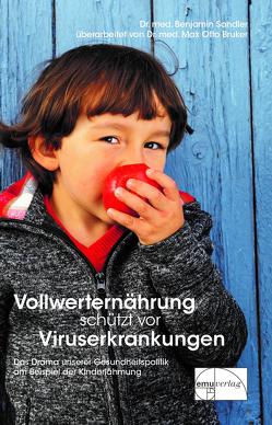 Vollwerternährung schützt vor Viruserkrankungen von Bruker,  Max Otto, Sandler,  Benjamin
