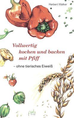 Vollwertig kochen und backen mit Pfiff von Schlag,  Kirsten, Walker,  Herbert