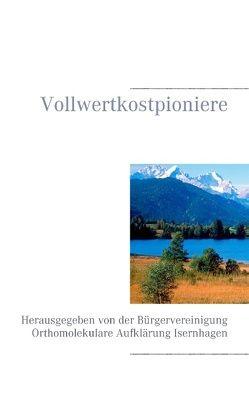 Vollwertkostpioniere von Schendel,  Volker H.