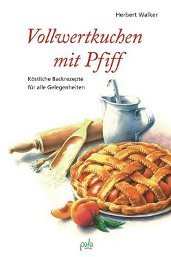 Vollwertkuchen mit Pfiff von Schneevoigt,  Margret, Walker,  Herbert