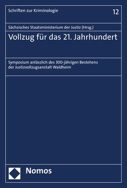 Vollzug für das 21. Jahrhundert von Sächsischen Staatsministerium der Justiz
