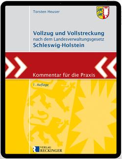 Vollzug und Vollstreckung nach dem Landesverwaltungsgesetz Schleswig-Holstein – Digital von Heuser,  Torsten