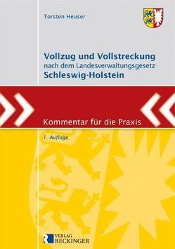 Vollzug und Vollstreckung nach dem Landesverwaltungsgesetz Schleswig-Holstein von Heuser,  Torsten