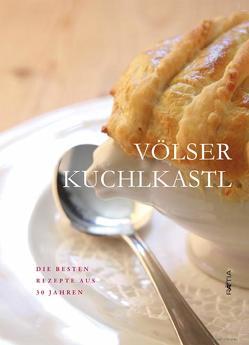 Völser Kuchlkastl von Demetz,  Hanspeter, Kompatscher,  Anneliese