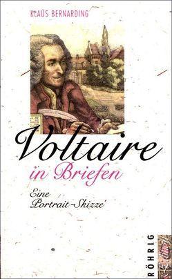 Voltaire in Briefen von Bernarding,  Klaus, Stebner,  Gerhard