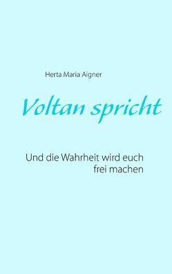 Voltan spricht von Aigner,  Herta Maria