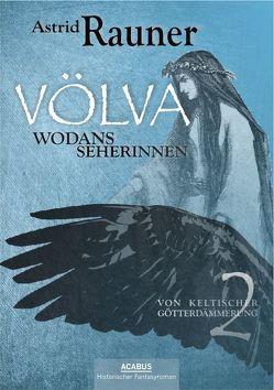 Völva – Wodans Seherinnen. Von keltischer Götterdämmerung 2 von Rauner,  Astrid