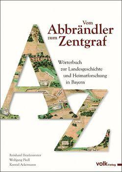 Vom Abbrändler zum Zentgraf von Heydenreuter,  Reinhard, Pledl,  Wolfgang
