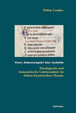 Vom Adamsspiel bis Jodelle von Leuker,  Tobias